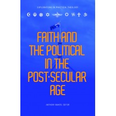 Faith and the Political in the Post-Secular Age