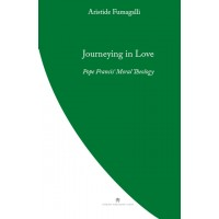 Journeying in Love. Pope Francis' Moral Theology
