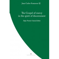 The Gospel of Mercy in the Spirit of Discernment. Pope Francis' Social Ethics