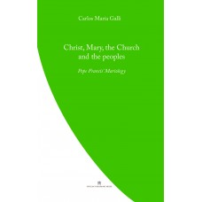 Christ, Mary, the Church and the Peoples : Pope Francis' Mariology