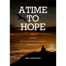 A Time to Hope Finding Encouragement in Prayer and Ministry