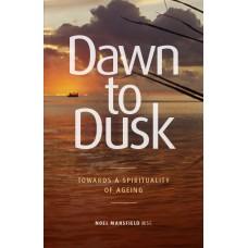 Dawn to Dusk : Towards a Spirituality of Ageing
