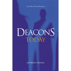 Deacons Today New Wine & New Wineskins