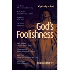 God's Foolishness A Spirituality of Heart