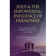 Jesus and the Empowering Influence of Friendship