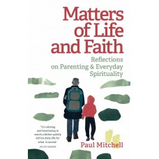 Matters of Life and Faith