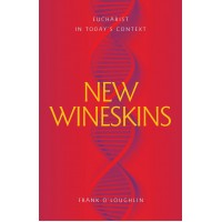 New Wineskins: Eucharist in Today's Context