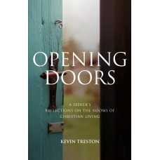 Opening Doors: A Seeker's Reflections on the Rooms of Christian Living