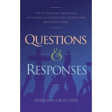 Questions & Responses: The 50 Toughest Questions my Clergy & Counselling Friends are regularly asked