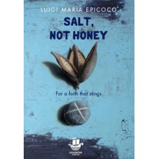 Salt not Honey For a Faith that Stings