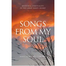 Songs from My Soul Wisdom & Spirituality in the Great Sandy Desert