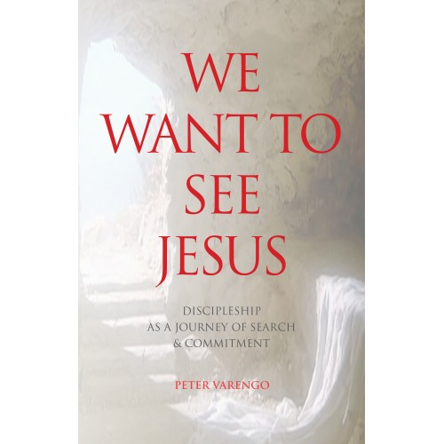 We Want to See Jesus / Peter Varengo SDB
