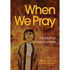 When We Pray  The future of Common Prayer